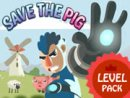 Save The Pig Level Pack