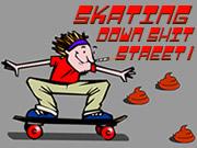 Skating Down Shit Street