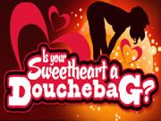 Sweetheart A Douchebag